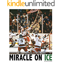 Miracle on Ice: How a Stunning Upset United a Country (Captured History Sports)