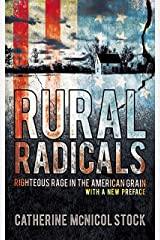 Rural Radicals: Righteous Rage in the American Grain Paperback