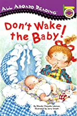 Don't Wake the Baby! (All Aboard Picture Reader) Paperback