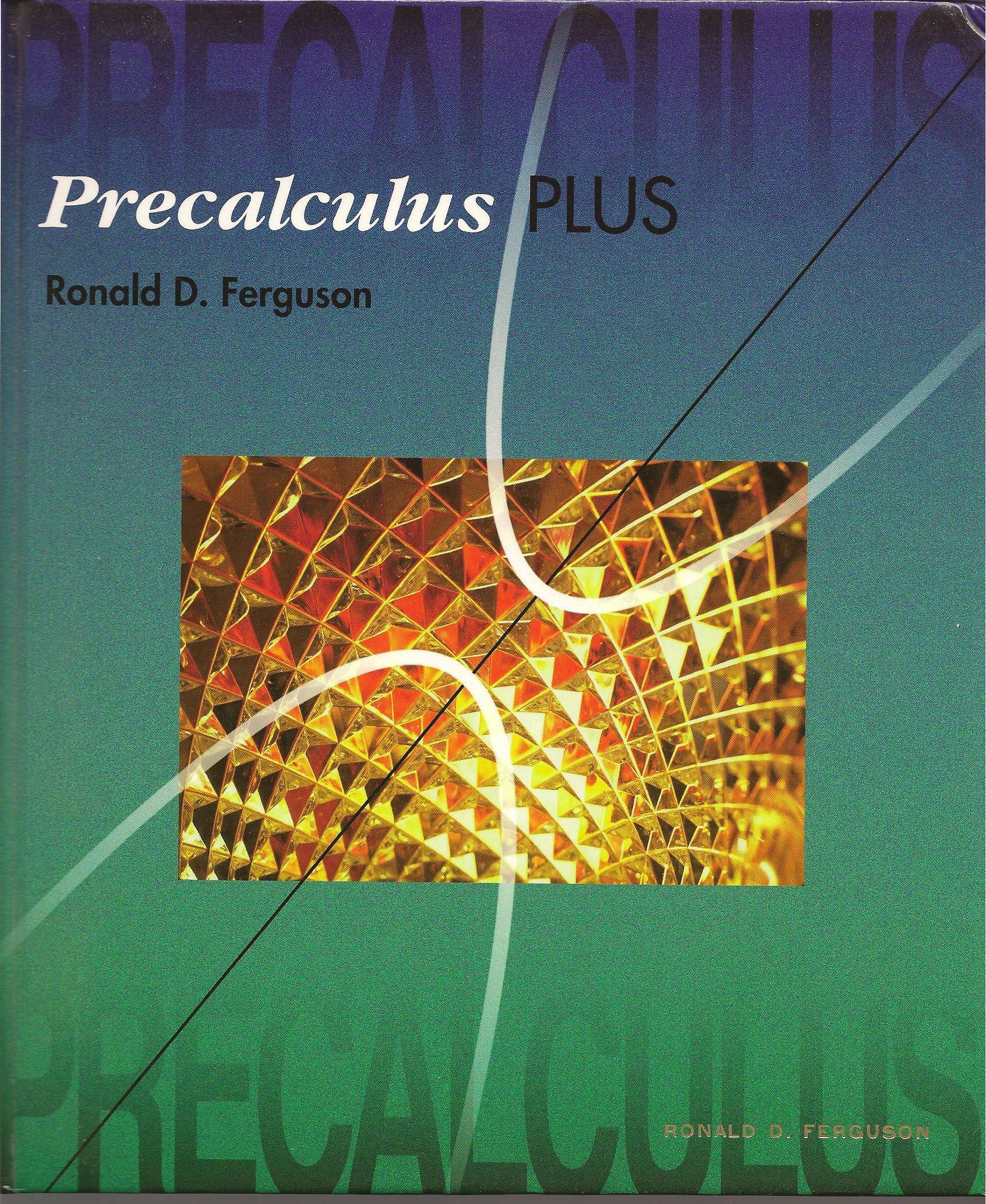 Precalculus Plus Hardcover – Jan 1 1995. by Ronald D. Ferguson ...