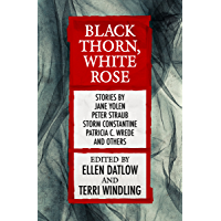 Black Thorn, White Rose (Fairy Tale Anthologies Book 2)