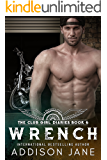 Wrench (The Club Girl Diaries Book 6)