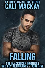 Falling: A Bad Boy Billionaire Romance (The Blackthorn Brothers Book 5) Kindle Edition
