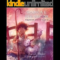Samuca e Seu Pastor: Percebendo Jesus no Salmo 23