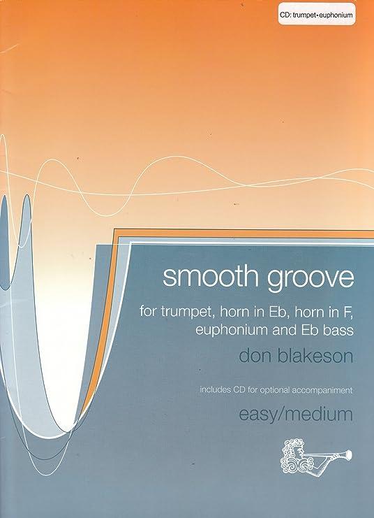 Don Blakeson: Smooth Groove (Trumpet/Euphonium). Für Trompete, Euphonium, Horn, Tuba