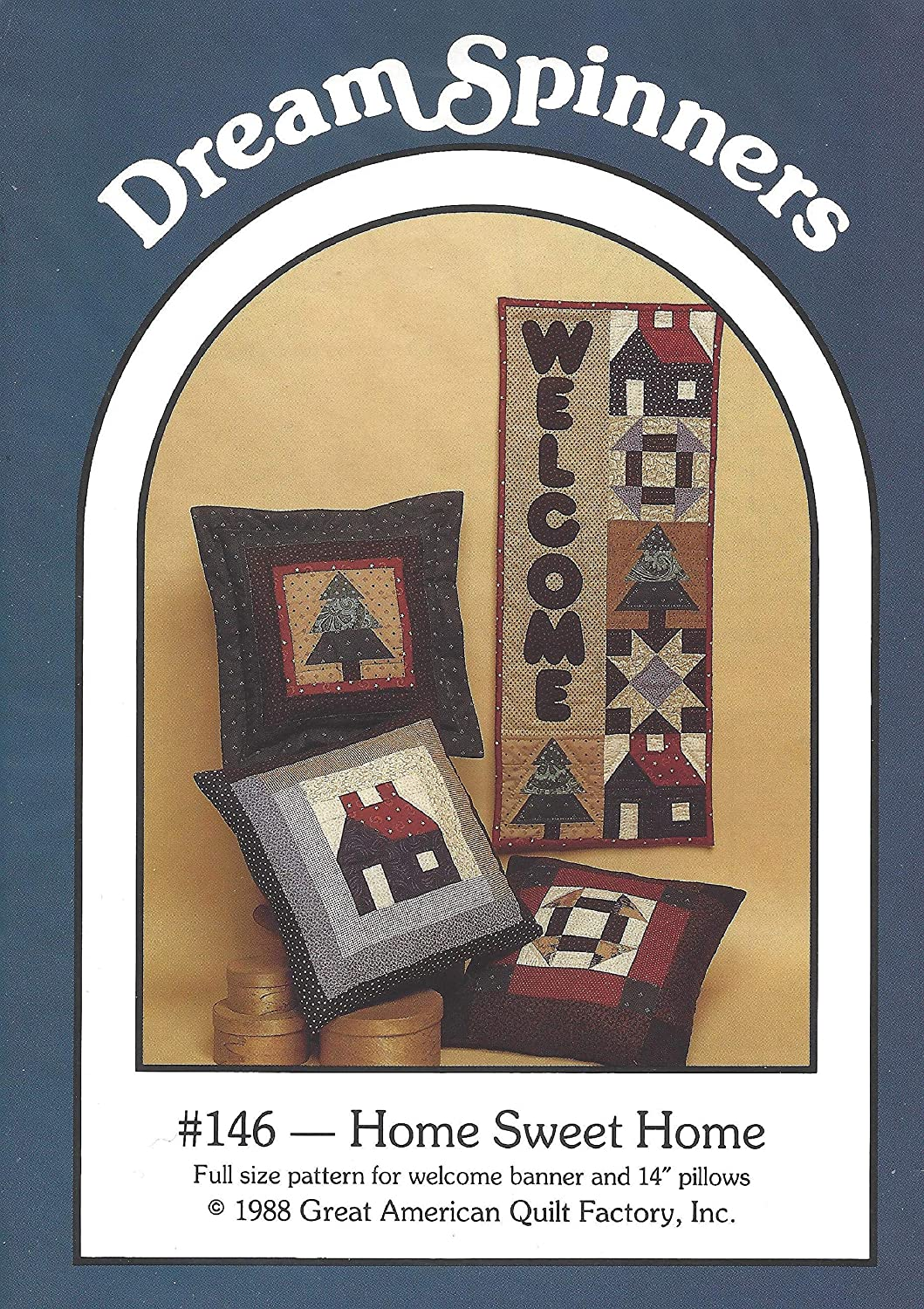 Amazon Com Home Sweet Home Quilting Pattern For Welcome Banner And 14 Pillows From Dream Spinners 146 By Great American Quilt Factory Arts Crafts Sewing