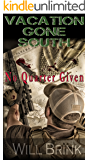 Vacation Gone South III: No Quarter Given