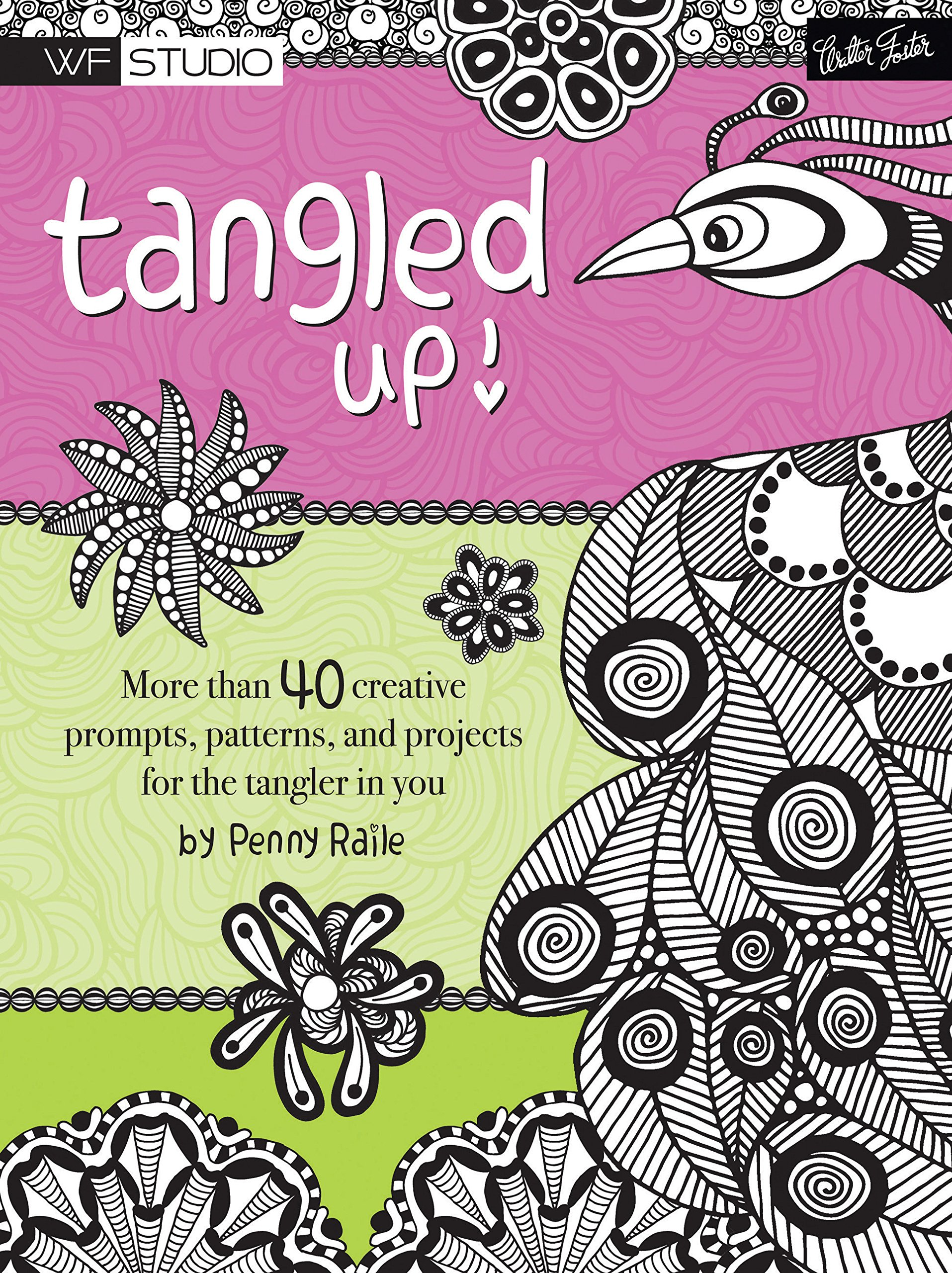 Read Online Tangled Up!: More than 40 creative prompts, patterns, and projects for the tangler in you (Walter Foster Studio) PDF