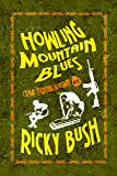Howling Mountain Blues (Crime Fighting Bluesmen Book 3)