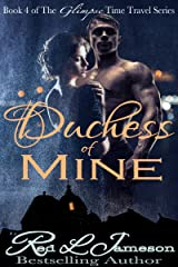 Duchess of Mine (The Glimpse Time Travel Book 4) Kindle Edition