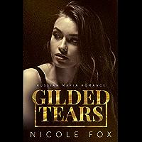 Gilded Tears: A Russian Mafia Romance (Kovalyov Bratva Book 2) (English Edition)