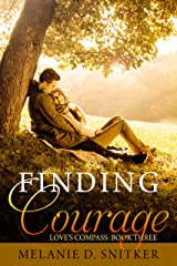 Finding Courage (Love's Compass Book 3) Kindle Edition