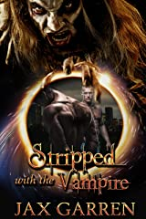 Stripped with the Vampire (Austin Immortals Book 1) Kindle Edition