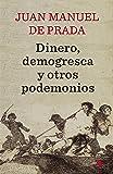 Dinero, Demogresca Y Otros Podemonios (Fuera de Colección)