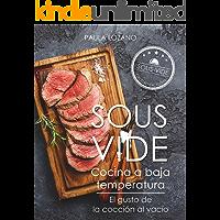 Sous Vide cocina a baja temperatura: El gusto de la cocción al vacío (Spanish Edition)