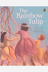 The Rainbow Tulip Paperback