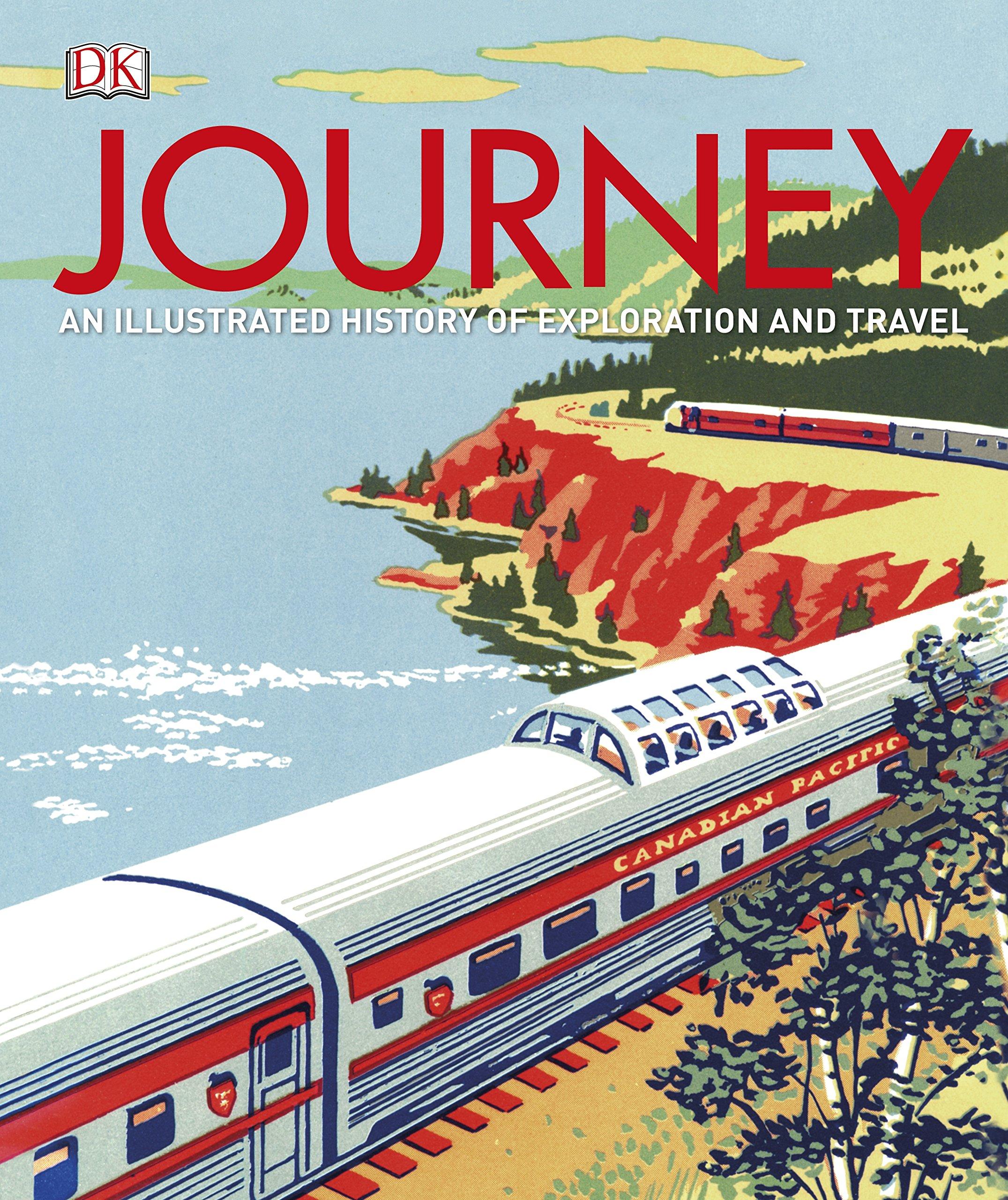 Journey An Illustrated History of Travel Amazon DK Simon
