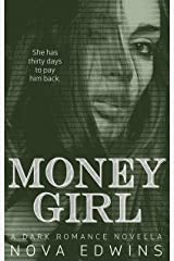Money Girl: A Dark Romance Novella Kindle Edition