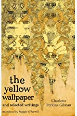 The Yellow Wallpaper And Selected Writings Kindle Edition