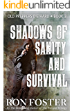 Shadows Of Sanity And Survival (Old Preppers Die Hard Book 3)