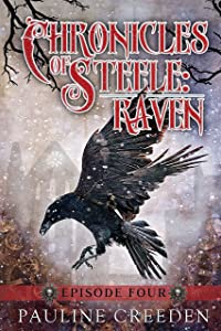 Chronicles of Steele: Raven 4: Episode 4