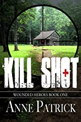 Kill Shot (Wounded Heroes Series Book 1) Kindle Edition