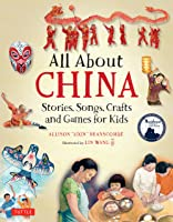 All About China: Stories Songs Crafts And Games