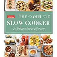 The Complete Slow Cooker: From Appetizers to Desserts - 400 Must-Have Recipes That...