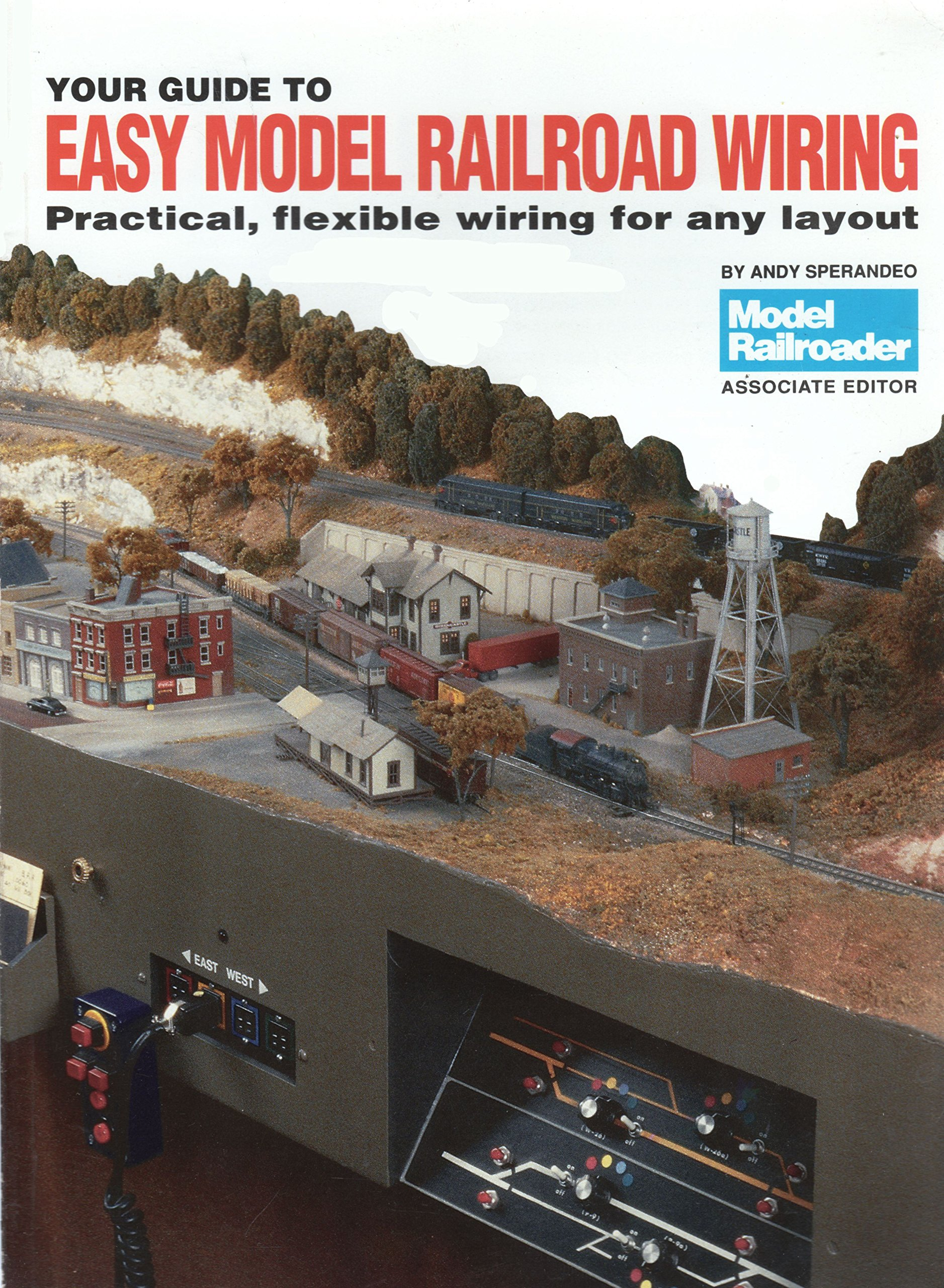 Your Guide To Easy Model Railroad Wiring Andy Sperandeo Blocks 9780890240601 Books