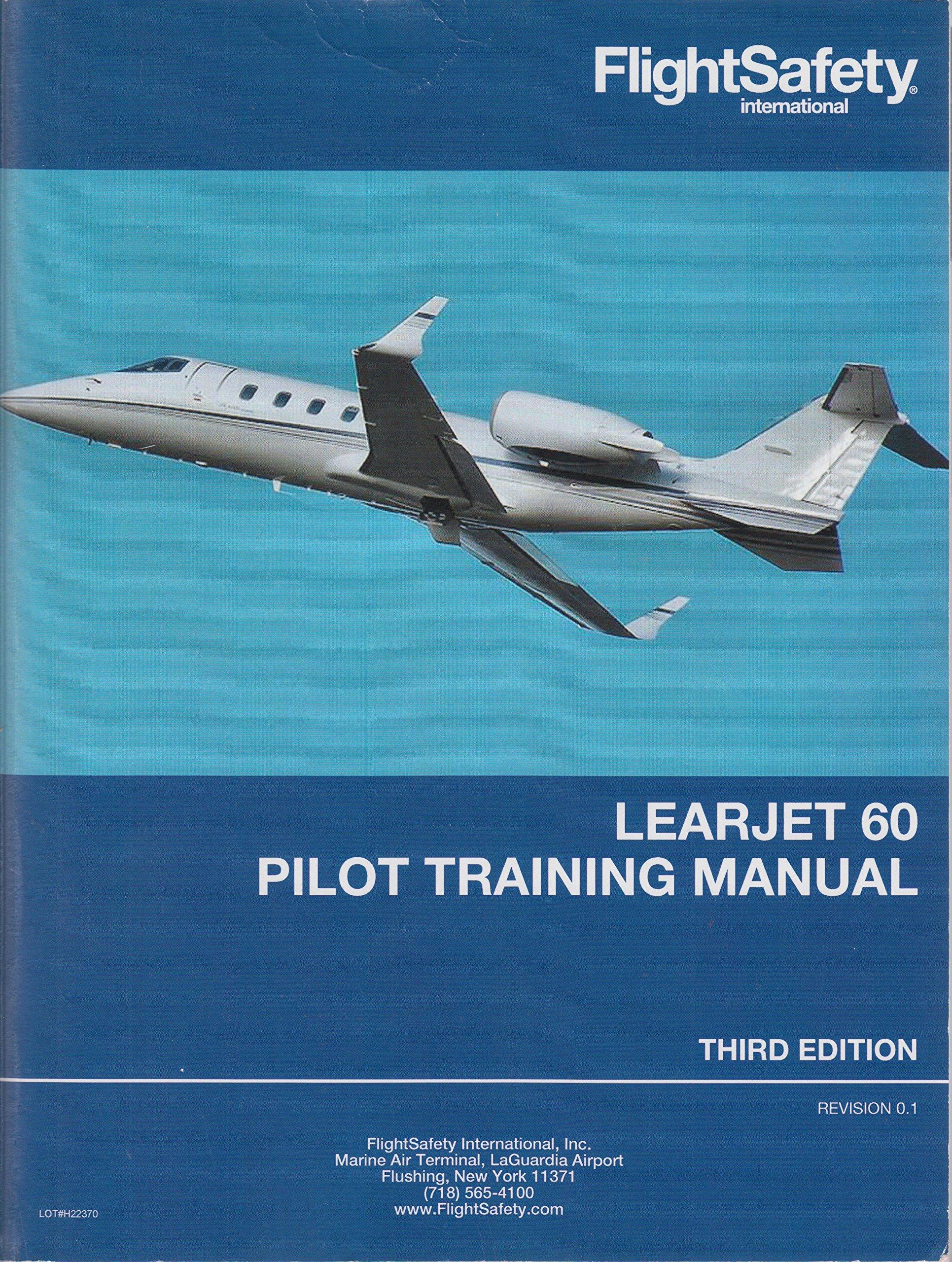 learjet 60 pilot training manual flight safety international rh amazon com airplane flight manual learjet 35a learjet flight manual