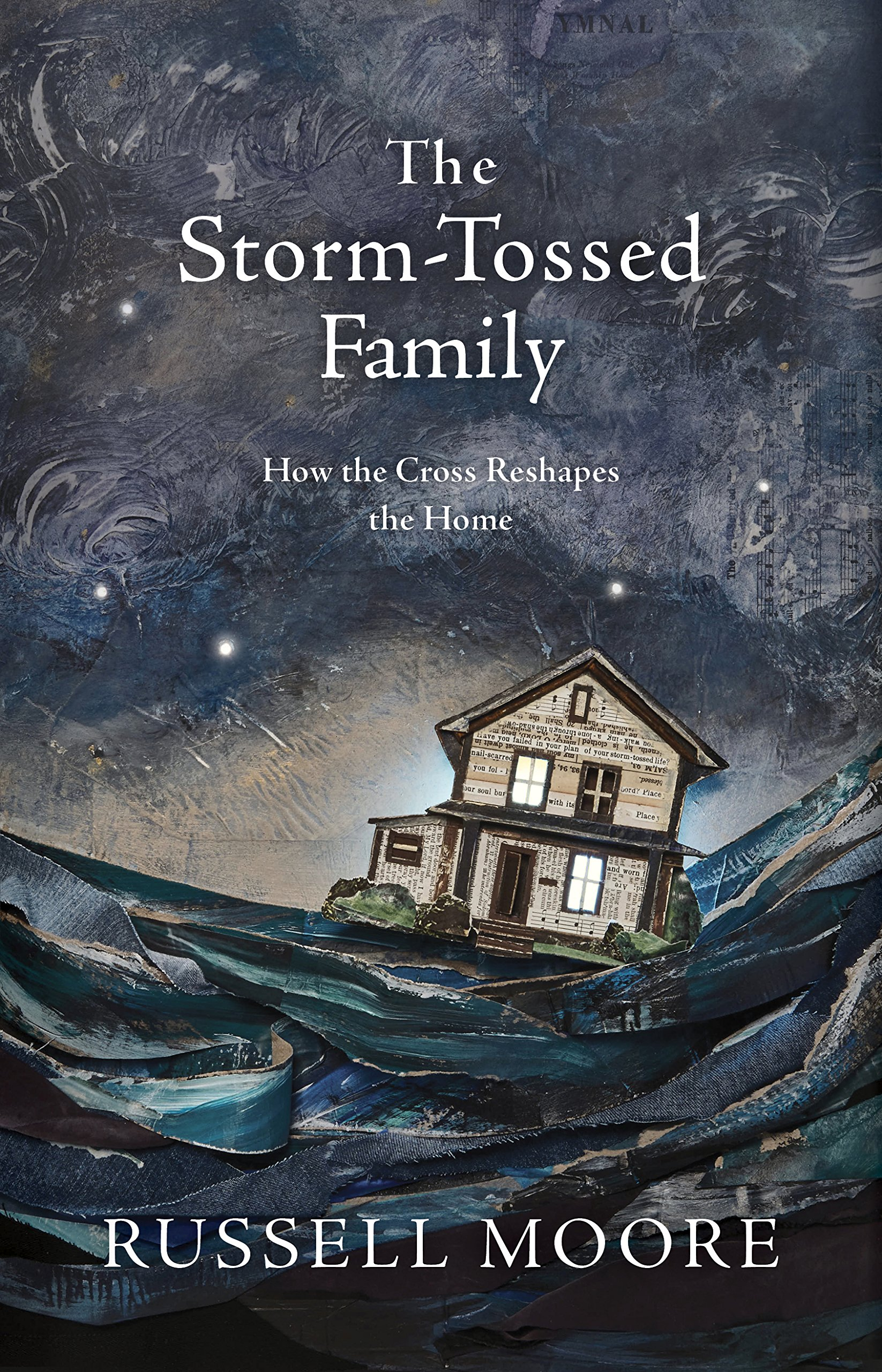 The Storm-Tossed Family: How the Cross Reshapes the Home ebook