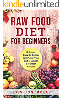 Amazon raw food diet 50 raw food recipes inside this raw food raw food diet for beginners 19 simple easy to follow diet plans forumfinder Choice Image
