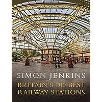 Britain's 100 Best Railway Stations [Idioma Inglés]