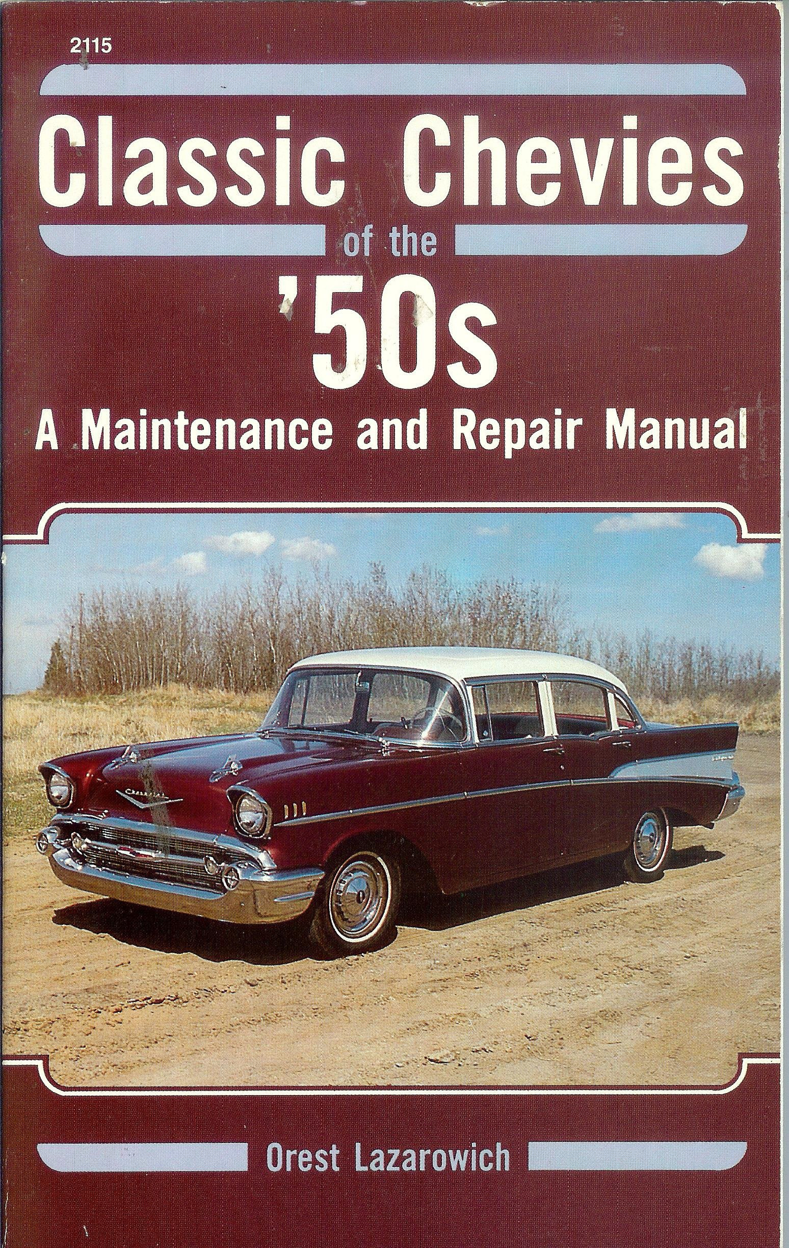 Classic Chevies of the '50's: A Maintenance and Repair Manual: Orest  Lazarowich: 9780830621156: Amazon.com: Books