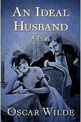 An Ideal Husband: A Play Kindle Edition