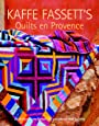 Kaffe Fassett's Quilts en Provence: Twenty Designs from Rowan for Patchwork and Quilting