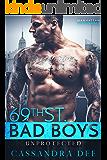 Unprotected:  A Cinderella Secret Baby Romance (69th St. Bad Boys Book 4)