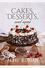 Cakes, Desserts, and More Kindle Edition