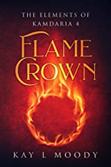 Flame Crown (The Elements of Kamdaria) Kindle Edition