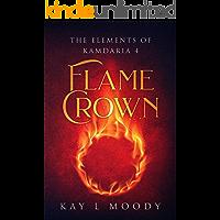 Flame Crown (The Elements of Kamdaria Book 4)