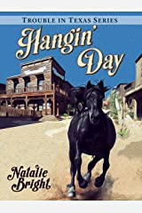 Hangin' Day: A Texas Frontier Adventure (Trouble in Texas Book 1) Kindle Edition