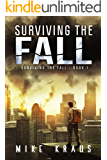 Surviving the Fall: Book 1 of the Thrilling Post-Apocalyptic Survival Series: (Surviving the Fall Series - Book 1) (English Edition)