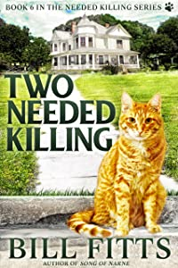 Two Needed Killing (Needed Killing Series Book 6)