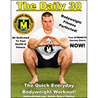 The DAILY 30: The Quick Everyday Bodyweight Workout! (Basic Fitness Exercise Routine for children, teen, men, women, and…