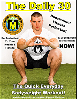 a1a76f6c77f01 The DAILY 30: The Quick Everyday Bodyweight Workout! (Basic Fitness  Exercise Routine for