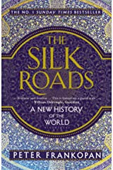 The Silk Roads: A New History of the World Kindle Edition