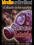 Zona muerta: la expedicion suicida (El planeta de los muertos. nº 1)