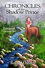 Chronicles of the Shadow Prince: Centaurian Kindle Edition