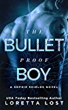 The Bulletproof Boy (Sophie Shields Book 2)