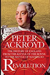 Revolution: The History of England from the Battle of the Boyne to the Battle of Waterloo Kindle Edition